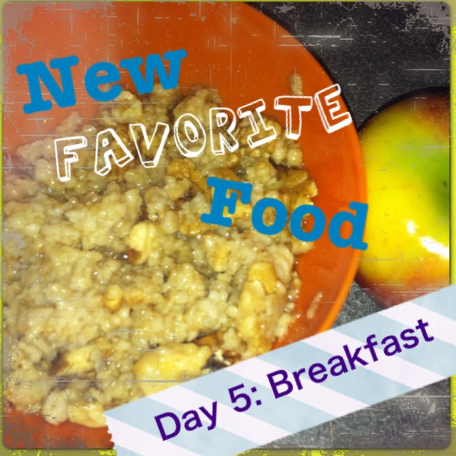 Day FIVE Breakfast: Oatmeal, maple syrup, walnuts